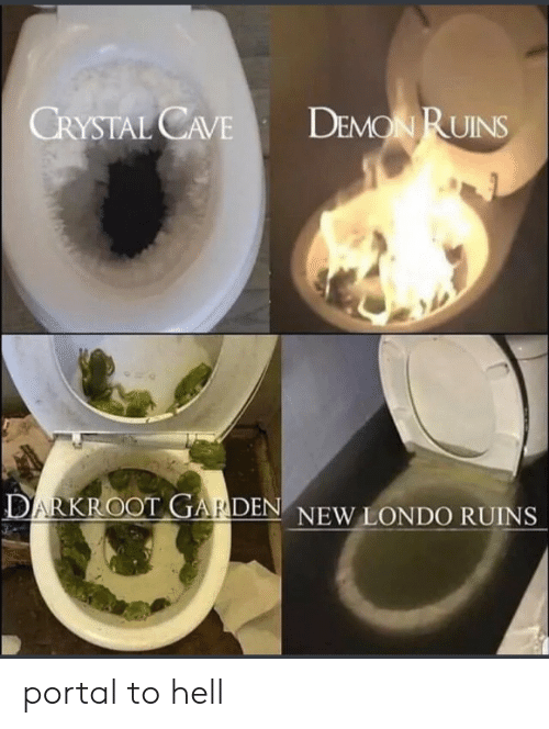 Ruins: DEMON RUINS  CRYSTAL CAVE  DARKROOT GARDEN NEW LONDO RUINS portal to hell