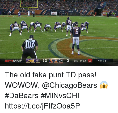 odonnell: DEPORTES  AMOS  30  O'DONNELL  16  49  CHI 2 3RD 5:33 05 4th & 6 The old fake punt TD pass!  WOWOW, @ChicagoBears 😱 #DaBears #MINvsCHI https://t.co/jFIfzOoa5P