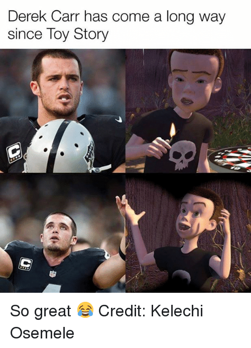 Nfl, Toy Story, and Derek: Derek Carr has come a long way  since Toy Story So great 😂 Credit: Kelechi Osemele