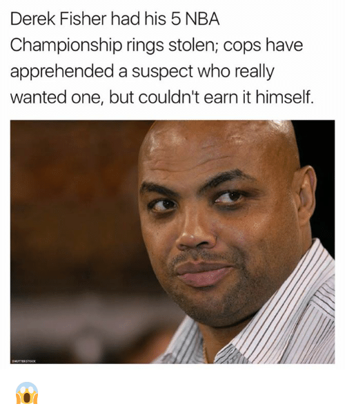 nba championships: Derek Fisher had his 5 NBA  Championship rings stolen; cops have  apprehended a suspect who really  wanted one, but couldn't earn it himself. 😱