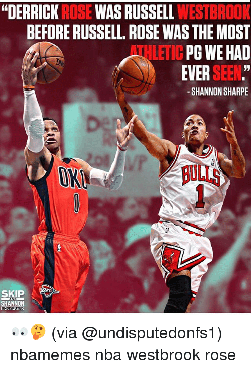 """sharpe: """"DERRICK ROSE WAS RUSSELL WESTBROOK  BEFORE RUSSELL. ROSE WAS THE MOST  THLETIC PG WE HAD  EVER SEEN.""""  1  -SHANNON SHARPE  OK  ULLS  SKIP  SHANNON  UNDISPUTED 👀🤔 (via @undisputedonfs1) nbamemes nba westbrook rose"""