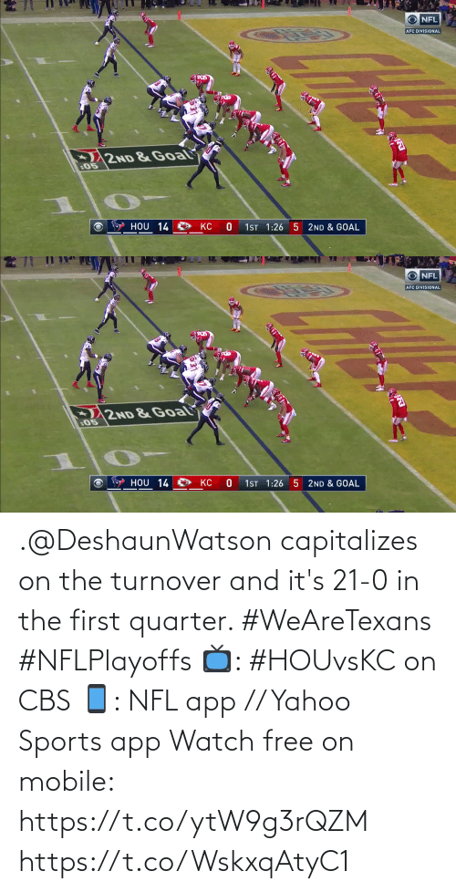 first: .@DeshaunWatson capitalizes on the turnover and it's 21-0 in the first quarter. #WeAreTexans #NFLPlayoffs  📺: #HOUvsKC on CBS 📱: NFL app // Yahoo Sports app Watch free on mobile: https://t.co/ytW9g3rQZM https://t.co/WskxqAtyC1