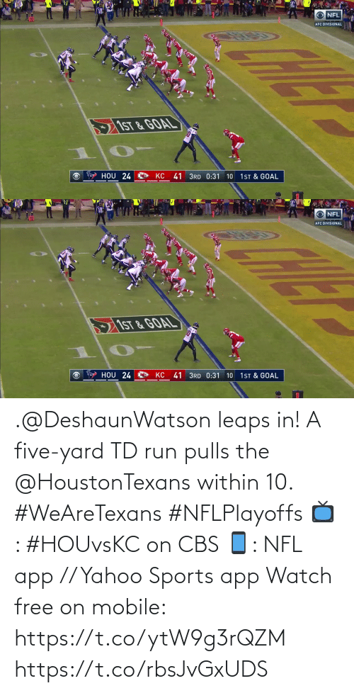 Free: .@DeshaunWatson leaps in!  A five-yard TD run pulls the @HoustonTexans within 10. #WeAreTexans #NFLPlayoffs  📺: #HOUvsKC on CBS 📱: NFL app // Yahoo Sports app Watch free on mobile: https://t.co/ytW9g3rQZM https://t.co/rbsJvGxUDS