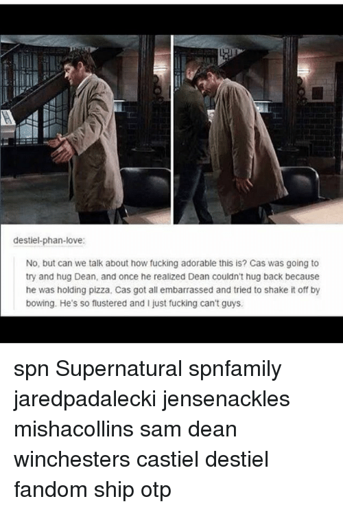 Shake It Off: destiel-phan-love  No, but can we talk about how fucking adorable this is? Cas was going to  try and hug Dean, and once he realized Dean couldn't hug back because  he was holding pizza, Cas got all embarrassed and tried to shake it off by  bowing. He's so flustered and I just fucking can't guys spn Supernatural spnfamily jaredpadalecki jensenackles mishacollins sam dean winchesters castiel destiel fandom ship otp