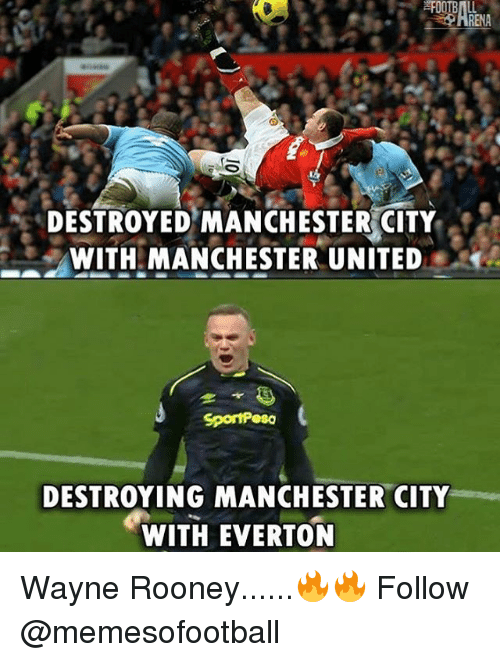 Everton, Memes, and Manchester United: DESTROYED MANCHESTER CITY  2WITH-MANCHESTER UNITED !  SporiPeso  DESTROYING MANCHESTER CITY  WITH EVERTON Wayne Rooney......🔥🔥 Follow @memesofootball