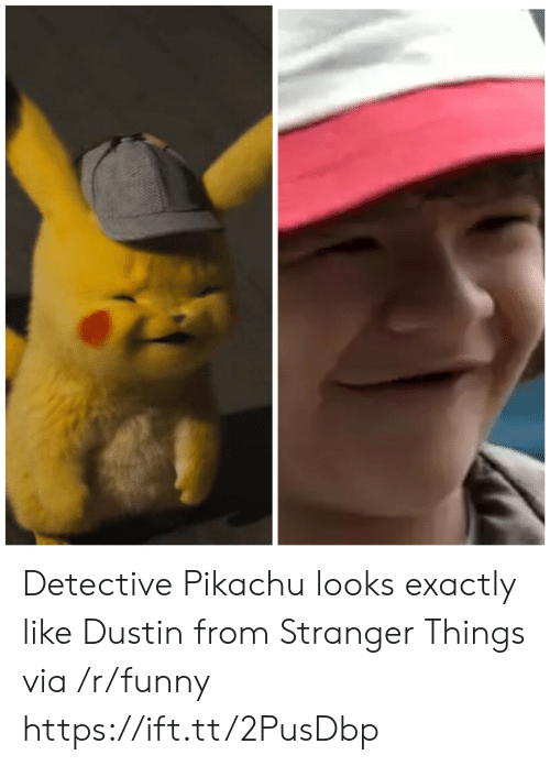 Funny, Pikachu, and Via: Detective Pikachu looks exactly like Dustin from Stranger Things via /r/funny https://ift.tt/2PusDbp