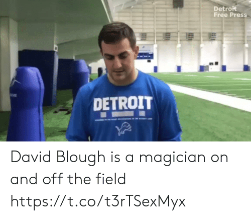 field: Detroit  Free Press  DETROIT David Blough is a magician on and off the field https://t.co/t3rTSexMyx