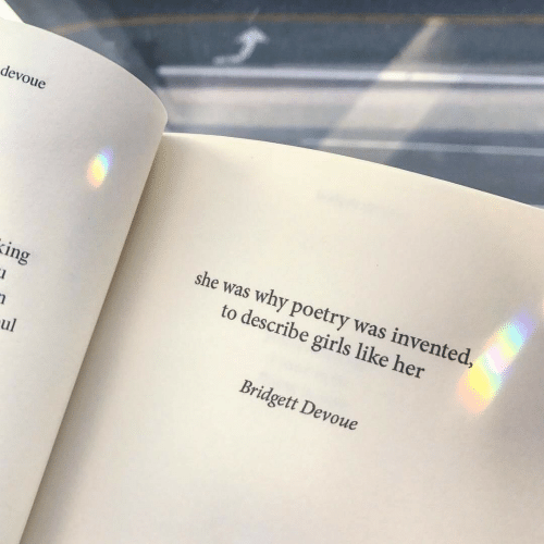 Girls, Poetry, and Her: devoue  she was why poetry was invented,  to describe girls like her  ing  Bridgett Devoue  ul