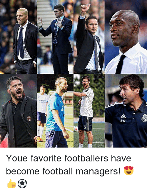 Football, Memes, and 🤖: di  RG  TA Youe favorite footballers have become football managers! 😍👍⚽️