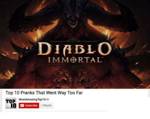 pranks: DIABLO  IMM RTA L.  Top 10 Pranks That Went Way Too Far  MostAmazingTop10a  Subscribe  1,798,225