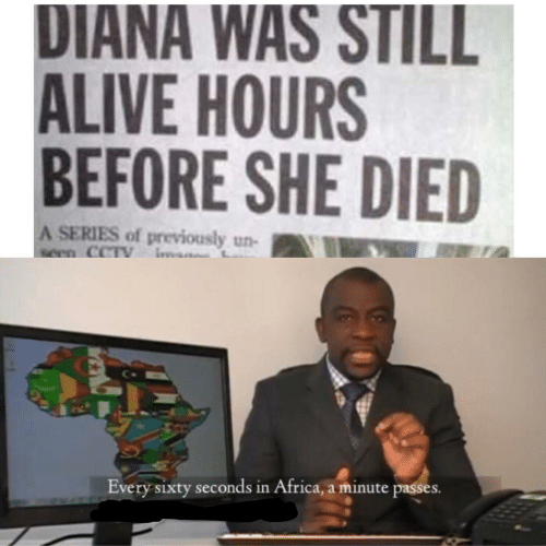 Africa, Alive, and Diana: DIANA WAS STILL  ALIVE HOURS  BEFORE SHE DIED  A SERIES of previously un-  seen CCTV  Every sixty seconds in Africa, a minute passes.