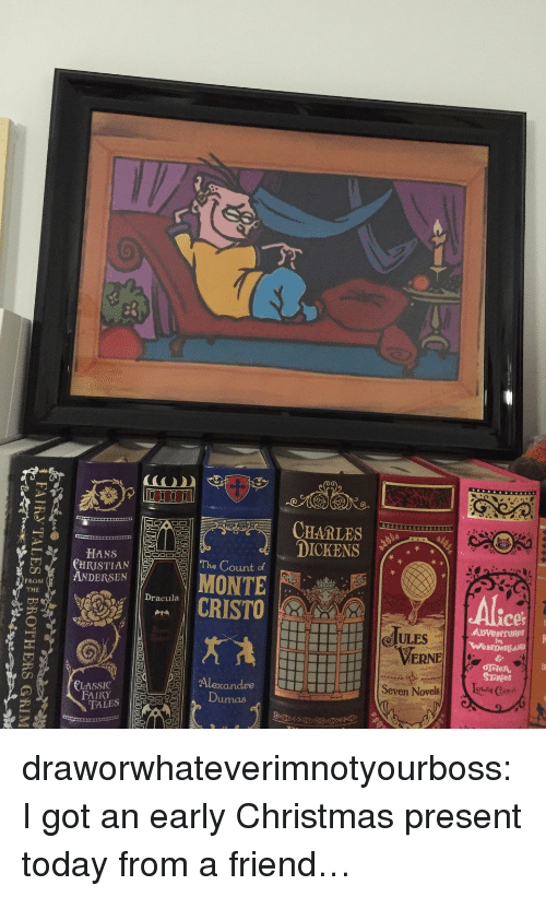 Christmas, Target, and Tumblr: DICKENS %.  CHRISTIAN !  ANDERSEN  The Count of  FROM  THE  MONTE  Dracula  CRISTO  ces  ULES  ERNE  CLASSICAlexandre  Seven NovelsCes draworwhateverimnotyourboss:  I got an early Christmas present today from a friend…