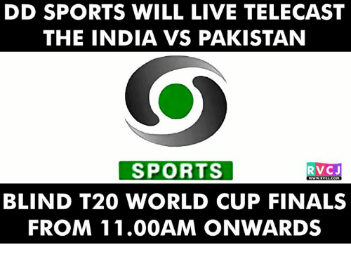t20 world cup: DID SPORTS WILL LIVE TELECAST  THE INDIA VS PAKISTAN  SPORTS  RVC J  BLIND T20 WORLD CUP FINALS  FROM 11.00AM ONWARDS