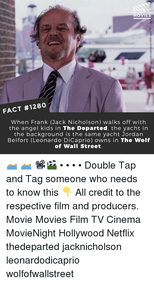 Jack Nicholson: DID YOU KN  MOVIES  FACT #1280  When Frank (Jack Nicholson) walks off with  the angel kids in The Departed, the yacht in  the background is the same yacht Jordan  Belfort (Leonardo DiCaprio) owns in The Wolf  of Wall Street 🛥️ 🛥️ 📽️🎬 • • • • Double Tap and Tag someone who needs to know this 👇 All credit to the respective film and producers. Movie Movies Film TV Cinema MovieNight Hollywood Netflix thedeparted jacknicholson leonardodicaprio wolfofwallstreet