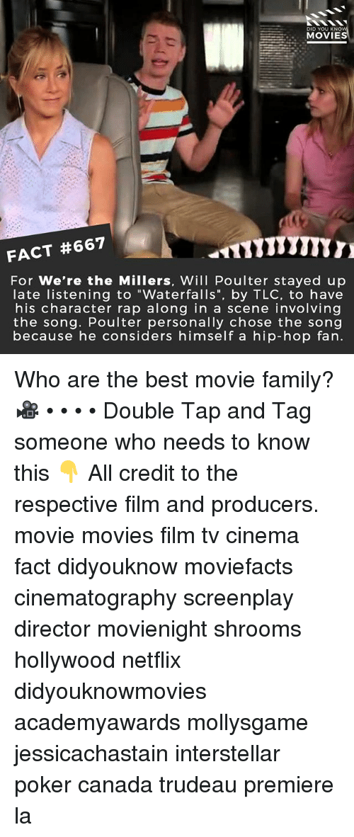 """shrooms: DID YOU KNO  MOVIE  FACT #667  For We're the Millers, Will Poulter stayed up  late listening to """"Waterfalls"""", by TLC, to have  his character rap along in a scene involving  the song. Poulter personally chose the song  because he considers himself a hip-hop fan. Who are the best movie family? 🎥 • • • • Double Tap and Tag someone who needs to know this 👇 All credit to the respective film and producers. movie movies film tv cinema fact didyouknow moviefacts cinematography screenplay director movienight shrooms hollywood netflix didyouknowmovies academyawards mollysgame jessicachastain interstellar poker canada trudeau premiere la"""