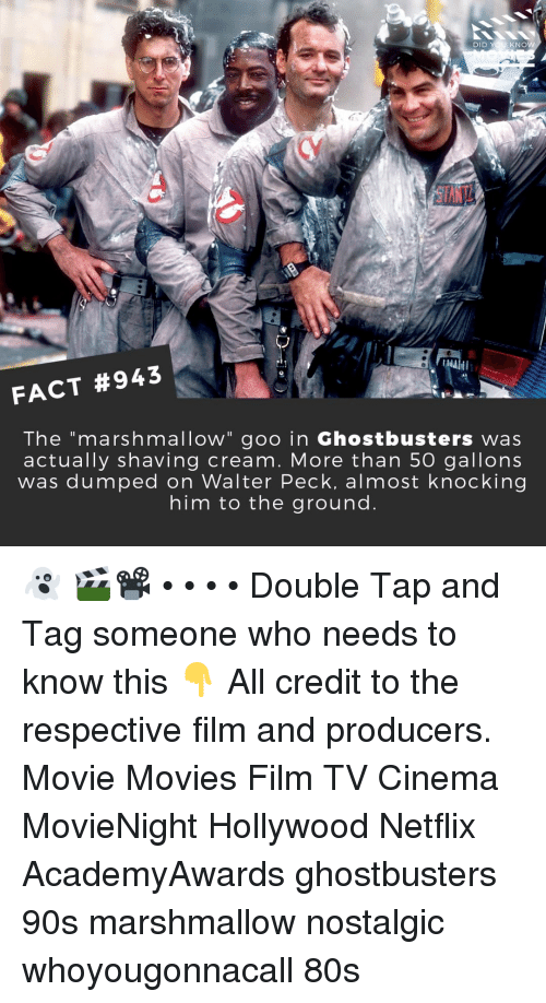 """Ghostbusters: DID YOU KNOW  1 t  FACT #943  The """"marshmallow"""" goo in Ghostbusters was  actually shaving cream. More than 5O gallons  was dumped on Walter Peck, almost knocking  him to the ground 👻 🎬📽️ • • • • Double Tap and Tag someone who needs to know this 👇 All credit to the respective film and producers. Movie Movies Film TV Cinema MovieNight Hollywood Netflix AcademyAwards ghostbusters 90s marshmallow nostalgic whoyougonnacall 80s"""