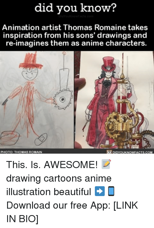 animated characters: did you know?  Animation artist Thomas Romaine takes  inspiration from his sons' drawings and  re-imagines them as anime characters.  DIDYOUKNOWFACTs.coM  PHOTO: THOMAS ROMAN This. Is. AWESOME! 📝 drawing cartoons anime illustration beautiful ➡📱Download our free App: [LINK IN BIO]
