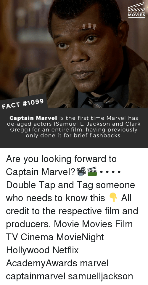 Memes, Movies, and Netflix: DID YOU KNOw  MOVIES  FACT #1099  Captain Marvel is the first time Marvel has  de-aged actors (Samuel L. Jackson and Clark  Gregg) for an entire film, having previously  only done it for brief flashbacks. Are you looking forward to Captain Marvel?📽️🎬 • • • • Double Tap and Tag someone who needs to know this 👇 All credit to the respective film and producers. Movie Movies Film TV Cinema MovieNight Hollywood Netflix AcademyAwards marvel captainmarvel samuelljackson