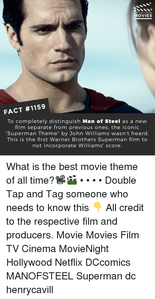 "Memes, Movies, and Netflix: DID YOU KNOW  MOVIES  FACT #1159  To completely distinguish Man of Steel as a new  film separate from previous ones, the iconic  ""Superman Theme"" by John Williams wasn't heard.  This is the first Warner Brothers Superman film to  not incorporate Williams' score. What is the best movie theme of all time?📽️🎬 • • • • Double Tap and Tag someone who needs to know this 👇 All credit to the respective film and producers. Movie Movies Film TV Cinema MovieNight Hollywood Netflix DCcomics MANOFSTEEL Superman dc henrycavill"