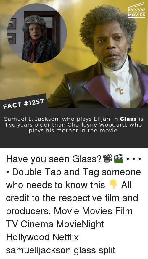 Memes, Movies, and Netflix: DID YOU KNOW  MOVIES  FACT #1257  Samuel L. Jackson, who plays Elijah in Glass is  five years older than Charlayne Woodard, who  plays his mother in the movie Have you seen Glass?📽️🎬 • • • • Double Tap and Tag someone who needs to know this 👇 All credit to the respective film and producers. Movie Movies Film TV Cinema MovieNight Hollywood Netflix samuelljackson glass split