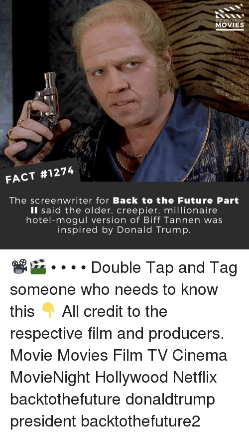 Back to the Future, Donald Trump, and Future: DID YOU KNOw  MOVIES  FACT #1274  The screenwriter for Back to the Future Part  Il said the older, creepier, millionaire  hotel-mogul version of Biff Tannen was  inspired by Donald Trump 📽️🎬 • • • • Double Tap and Tag someone who needs to know this 👇 All credit to the respective film and producers. Movie Movies Film TV Cinema MovieNight Hollywood Netflix backtothefuture donaldtrump president backtothefuture2