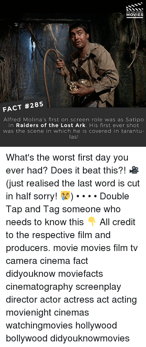 cut in half: DID YOU KNOw  MOVIES  FACT #285  Alfred Molina's first on screen role was as Satipo  in Raiders of the Lost Ark. His first ever shot  was the scene in which he is covered in tarantu  las!  IC What's the worst first day you ever had? Does it beat this?! 🎥 (just realised the last word is cut in half sorry! 😿) • • • • Double Tap and Tag someone who needs to know this 👇 All credit to the respective film and producers. movie movies film tv camera cinema fact didyouknow moviefacts cinematography screenplay director actor actress act acting movienight cinemas watchingmovies hollywood bollywood didyouknowmovies