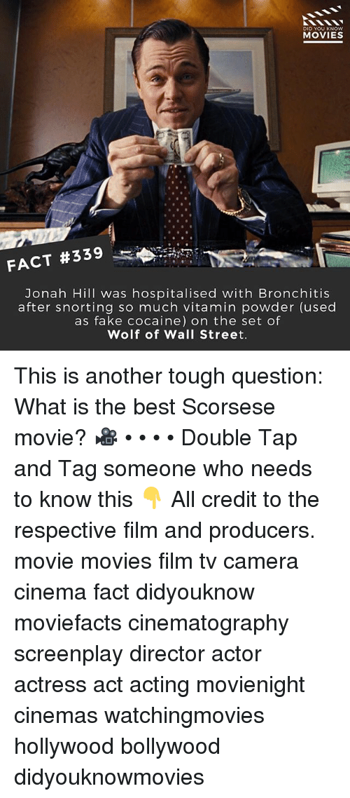 The Wolf of Wall Street: DID YOU KNOw  MOVIES  FACT #339  Jonah Hill was hospitalised with Bronchitis  after snorting so much vitamin powder (used  as fake cocaine) on the set of  Wolf of Wall Street. This is another tough question: What is the best Scorsese movie? 🎥 • • • • Double Tap and Tag someone who needs to know this 👇 All credit to the respective film and producers. movie movies film tv camera cinema fact didyouknow moviefacts cinematography screenplay director actor actress act acting movienight cinemas watchingmovies hollywood bollywood didyouknowmovies