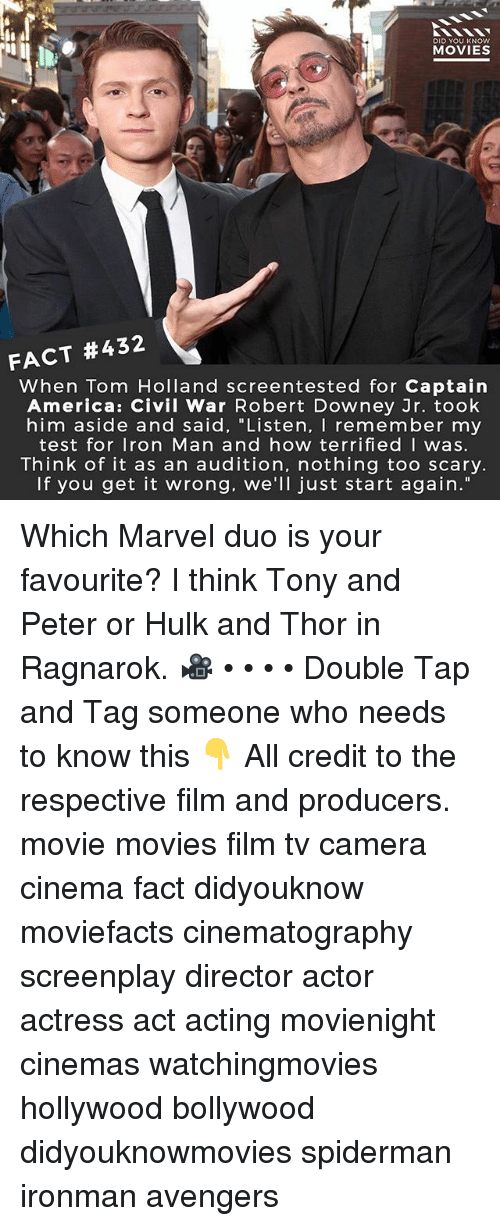 """Civility: DID YOU KNOw  MOVIES  FACT #432  When Tom Holland screentested for Captain  America: Civil War Robert Downey Jr. took  him aside and said, """"Listen, I remember my  test for Iron Man and how terrifiedI was.  Think of it as an audition, nothing too scary.  If you get it wrong. we'll just start again."""" Which Marvel duo is your favourite? I think Tony and Peter or Hulk and Thor in Ragnarok. 🎥 • • • • Double Tap and Tag someone who needs to know this 👇 All credit to the respective film and producers. movie movies film tv camera cinema fact didyouknow moviefacts cinematography screenplay director actor actress act acting movienight cinemas watchingmovies hollywood bollywood didyouknowmovies spiderman ironman avengers"""