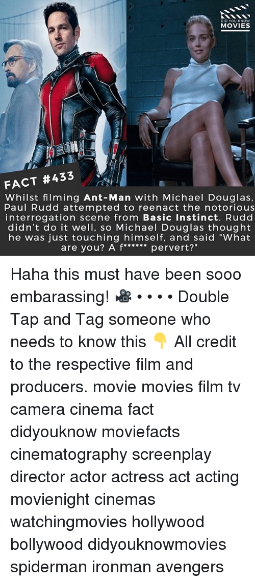 """Reenacted: DID YOU KNOw  MOVIES  FACT #433  Whilst filming Ant-Man with Michael Douglas,  Paul Rudd attempted to reenact the notorious  interrogation scene from Basic Instinct. Rudd  didn't do it well, so Michael Douglas thought  he was just touching himself, and said """"What Haha this must have been sooo embarassing! 🎥 • • • • Double Tap and Tag someone who needs to know this 👇 All credit to the respective film and producers. movie movies film tv camera cinema fact didyouknow moviefacts cinematography screenplay director actor actress act acting movienight cinemas watchingmovies hollywood bollywood didyouknowmovies spiderman ironman avengers"""