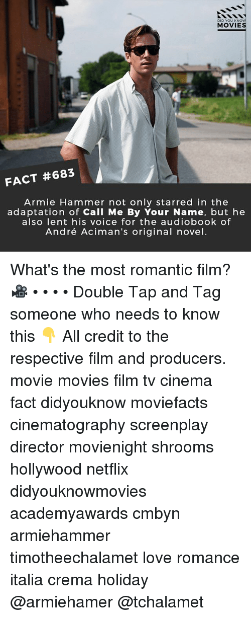 shrooms: DID YOU KNOW  MOVIES  FACT #683  Armie Hammer not only starred in the  adaptation of Call Me By Your Name, but he  also Tent his voice for the audiobook ot  André Aciman's original novel What's the most romantic film? 🎥 • • • • Double Tap and Tag someone who needs to know this 👇 All credit to the respective film and producers. movie movies film tv cinema fact didyouknow moviefacts cinematography screenplay director movienight shrooms hollywood netflix didyouknowmovies academyawards cmbyn armiehammer timotheechalamet love romance italia crema holiday @armiehamer @tchalamet