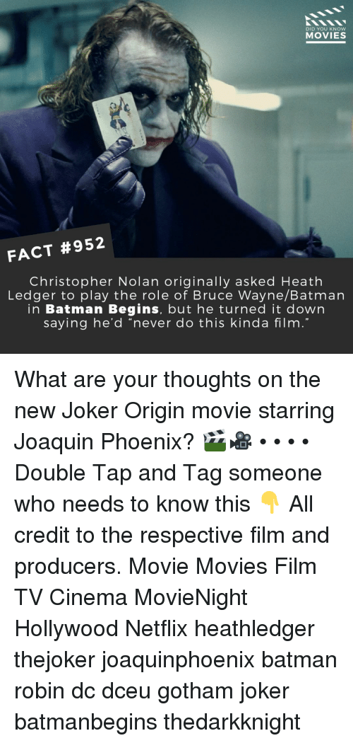 """Heath Ledger: DID YOU KNOW  MOVIES  FACT #952  Christopher Nolan originally asked Heath  Ledger to play the role of Bruce Wayne/Batman  in Batman Begins, but he turned it down  saying he'd """"never do this kinda film  19 What are your thoughts on the new Joker Origin movie starring Joaquin Phoenix? 🎬🎥 • • • • Double Tap and Tag someone who needs to know this 👇 All credit to the respective film and producers. Movie Movies Film TV Cinema MovieNight Hollywood Netflix heathledger thejoker joaquinphoenix batman robin dc dceu gotham joker batmanbegins thedarkknight"""