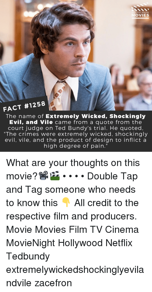"""Tag Someone Who: DID YOU KNOW  OVIES  FACT #1258  The name of Extremely Wicked, Shockingly  Evil, and Vile came from a quote from the  court judge on Ted Bundy's trial. He quoted.  """"The crimes were extremely wicked, shockingly  evil, vile, and the product of design to inflict a  high degree of pain."""" What are your thoughts on this movie?📽️🎬 • • • • Double Tap and Tag someone who needs to know this 👇 All credit to the respective film and producers. Movie Movies Film TV Cinema MovieNight Hollywood Netflix Tedbundy extremelywickedshockinglyevilandvile zacefron"""