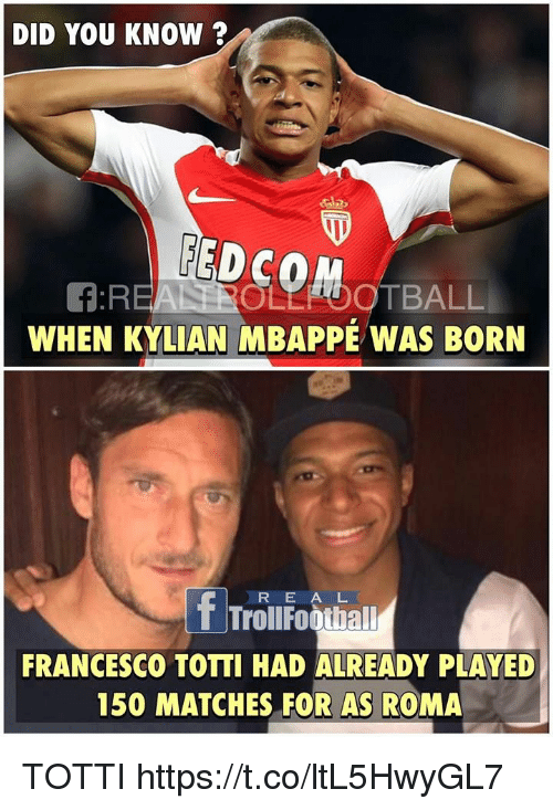 Did You Know Redcom F R Otball When Kylian Mbappe Was Born R E A L