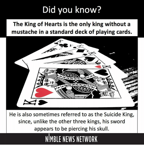 Did You Know The King Of Hearts Is The Only King Without A Mustache