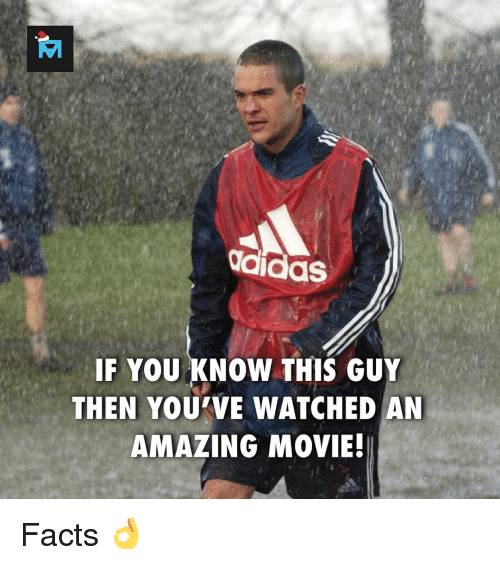 Facts, Memes, and Movie: didas  IF YOU KNOW THIS GUY  THEN YOU VE WATCHED AN  AMAZING MOVIE! Facts 👌