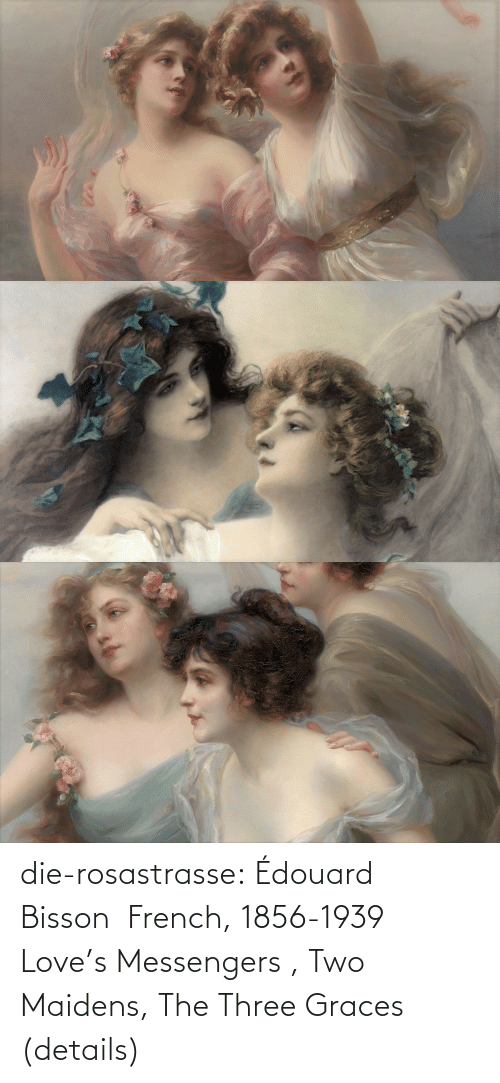 details: die-rosastrasse: Édouard Bisson French, 1856-1939   Love's Messengers  , Two Maidens, The Three Graces (details)