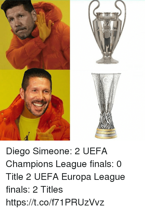 Uefa Champions League: Diego Simeone:  2 UEFA Champions League finals: 0 Title  2 UEFA Europa League finals: 2 Titles https://t.co/f71PRUzVvz