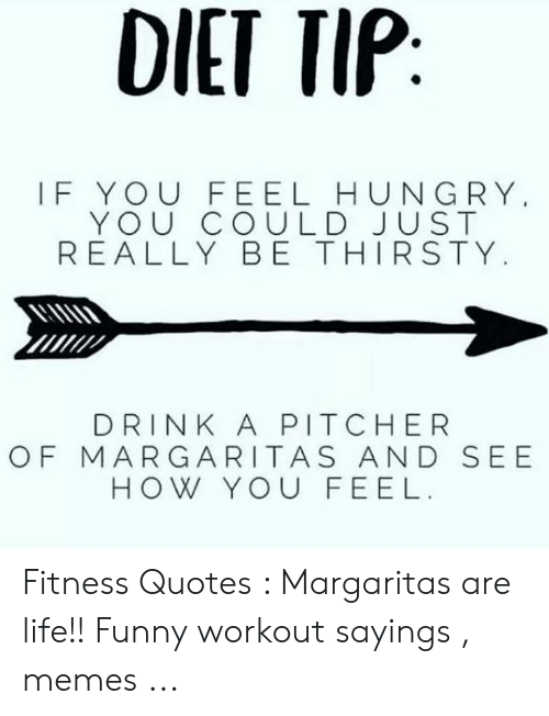 DIET TIP IF YOU FEEL HUNGRY YOU COULD JUST REALLY BE THIRSTY ...