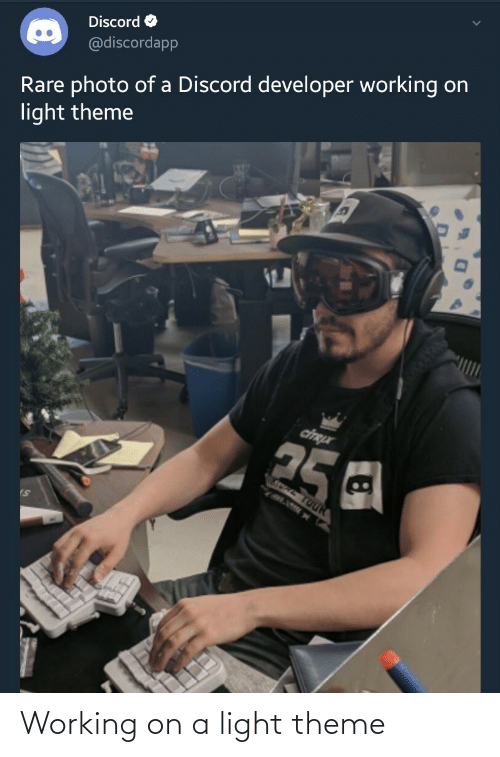 theme: Discord O  @discordapp  Rare photo of a Discord developer working on  light theme  ciTRX  25  יעמשכ נחח Working on a light theme