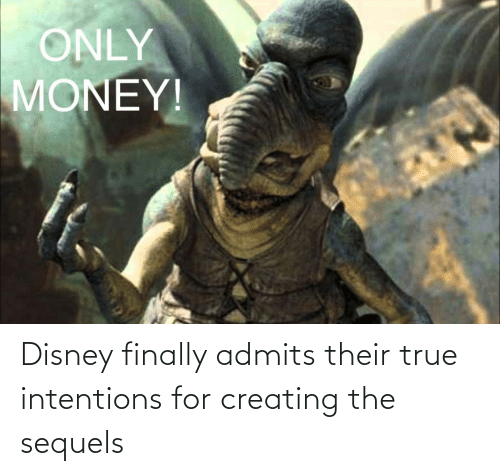 creating: Disney finally admits their true intentions for creating the sequels