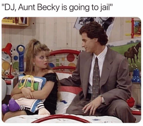 """Going To Jail: """"DJ, Aunt Becky is going to jail"""