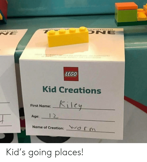 first name: DNE  NE  LEGO  Kid Creations  Kilcy  First Name:  12  Age:  orm  Name of Creation: Kid's going places!