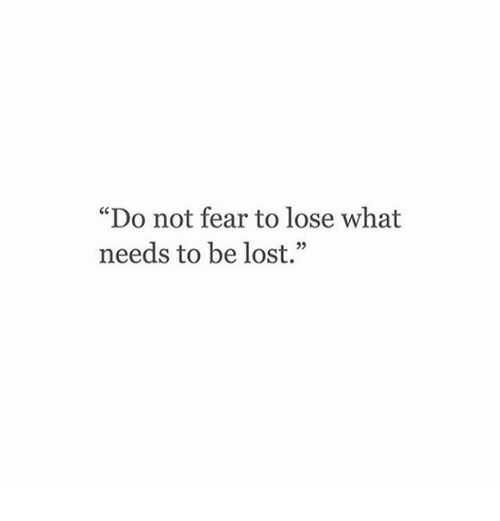 "Lost, Fear, and What: ""Do not fear to lose what  needs to be lost.""  05"