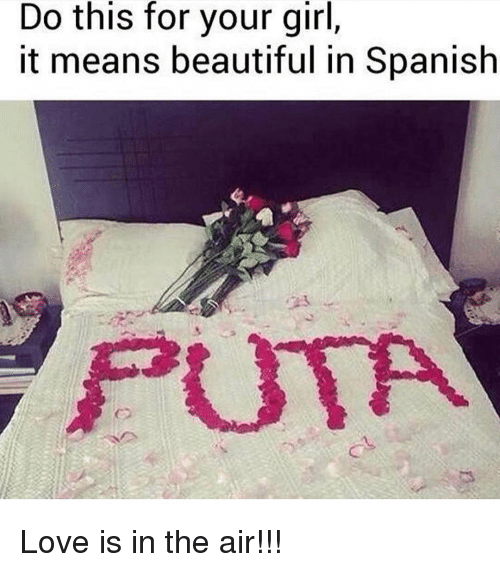 Beautiful, Love, and Memes: Do this for your girl,  it means beautiful in Spanish  尸UTA Love is in the air!!!