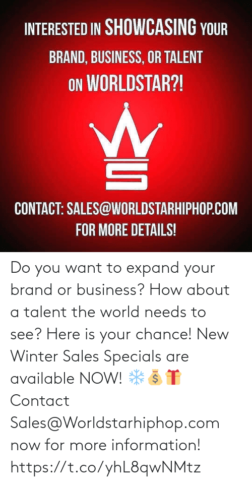 Business: Do you want to expand your brand or business? How about a talent the world needs to see? Here is your chance! New Winter Sales Specials are available NOW! ❄💰🎁 Contact Sales@Worldstarhiphop.com now for more information! https://t.co/yhL8qwNMtz