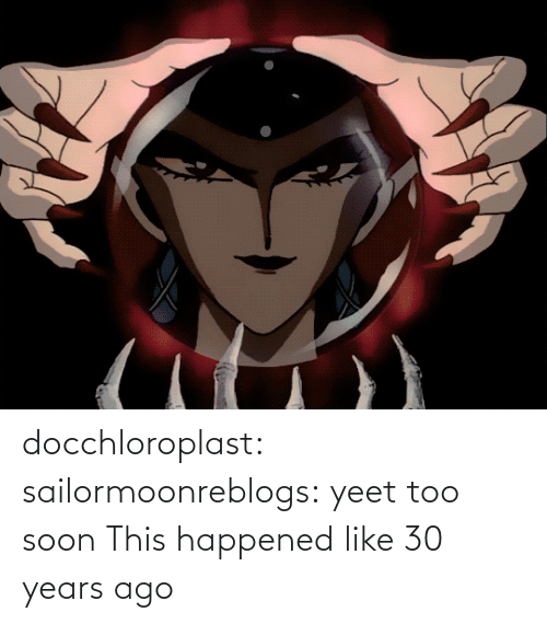 Yeet: docchloroplast: sailormoonreblogs: yeet   too soon    This happened like 30 years ago