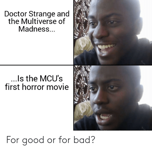 madness: Doctor Strange and  the Multiverse of  Madness...  ..Is the MCU's  first horror movie For good or for bad?