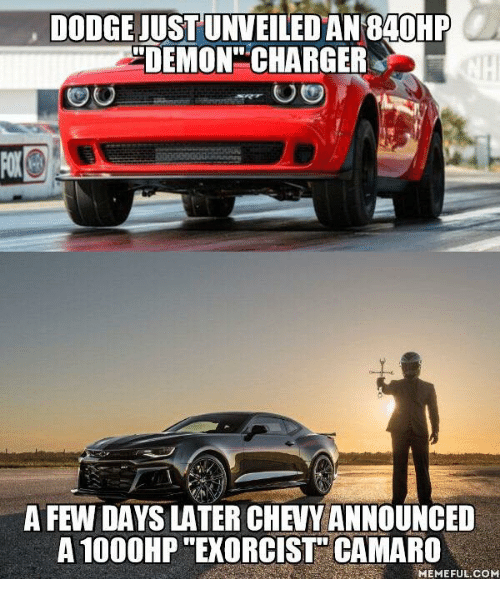 Camaro, Dodge, and Catholic: DODGE JUSTUNVEILEDAN 840HP  DEMON CHARGER  OO  A 1000HP EXORCIST CAMARO  MEMEFUL.COM