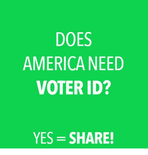 America, Yes, and Share: DOES  AMERICA NEED  VOTER ID?  YES SHARE!