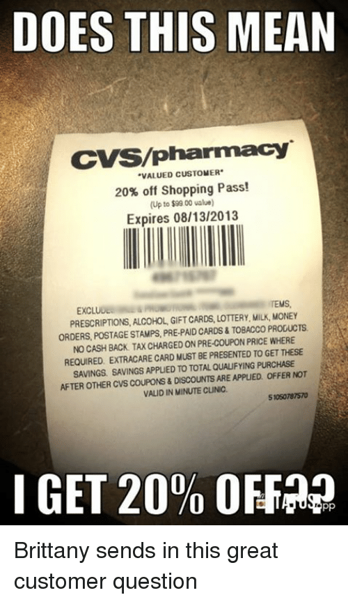 does this mean cvspharmacy valued 20  off shopping pass  up to  9900 value expires 08132013 tems